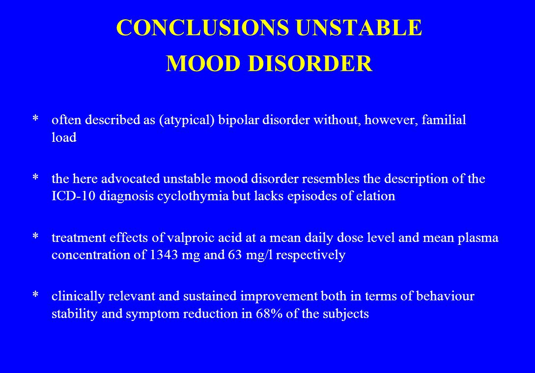 CONCLUSIONS UNSTABLE MOOD DISORDER