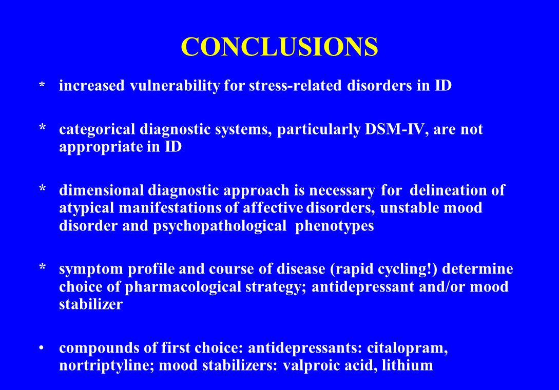CONCLUSIONS * increased vulnerability for stress-related disorders in ID.