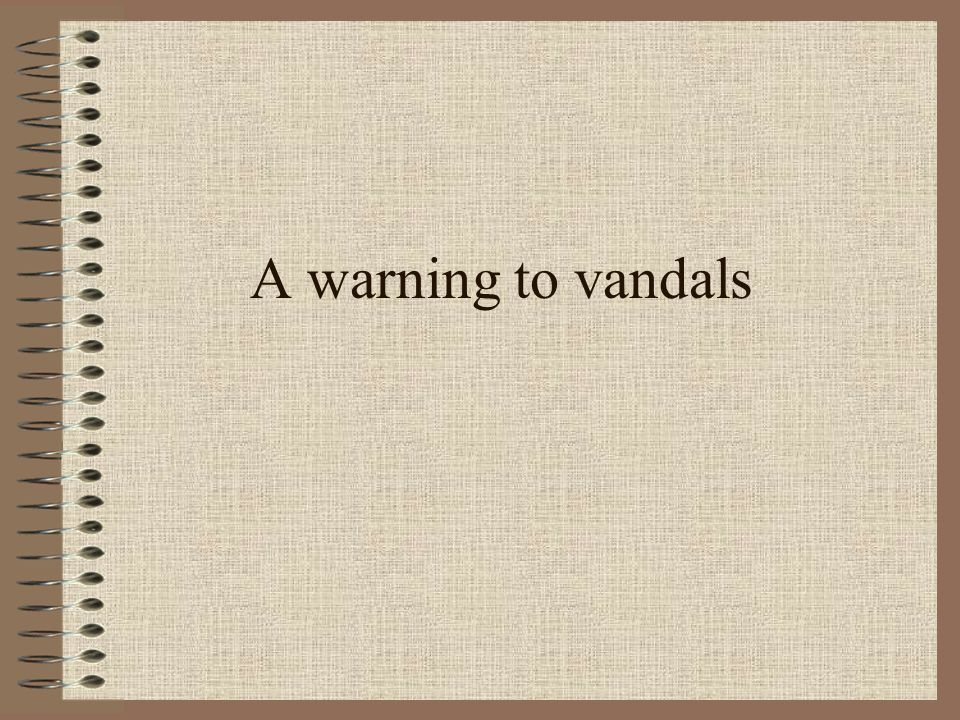 A warning to vandals