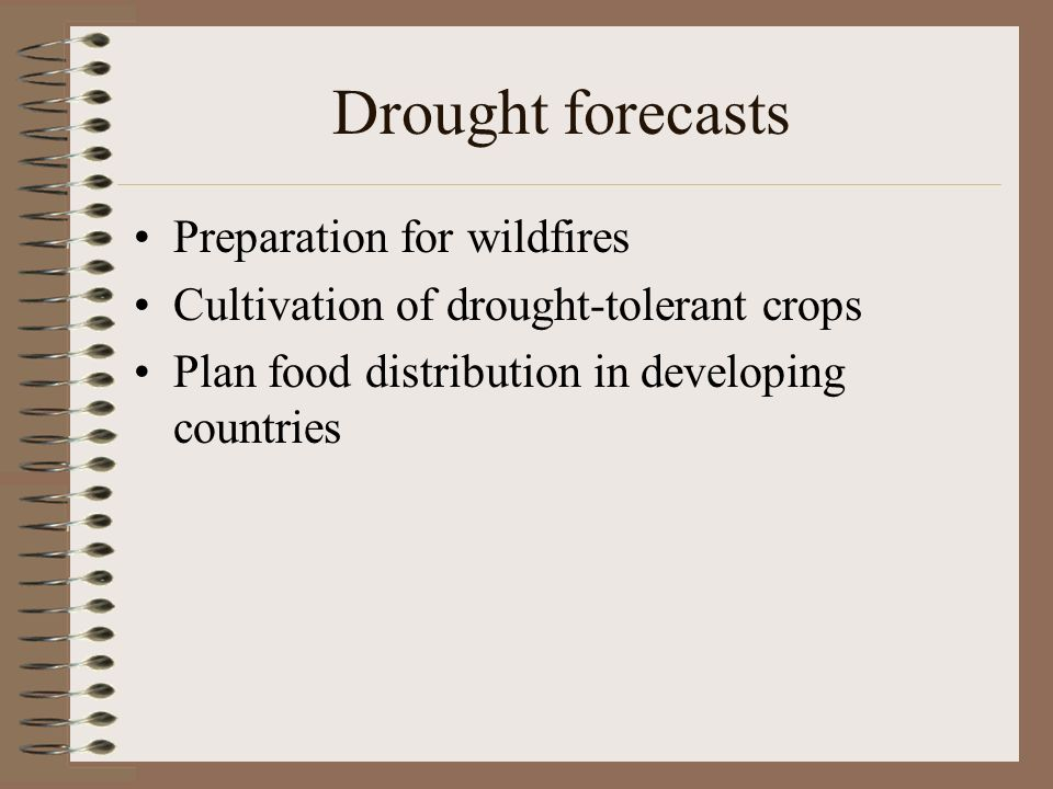 Drought forecasts Preparation for wildfires