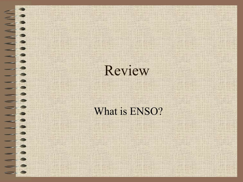 Review What is ENSO