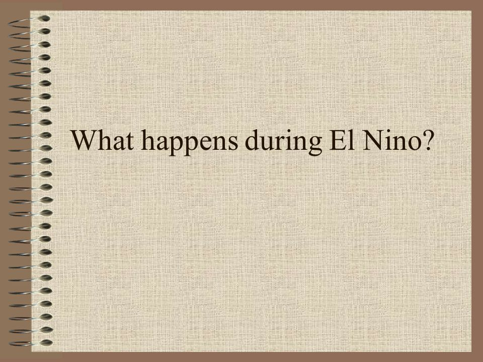 What happens during El Nino