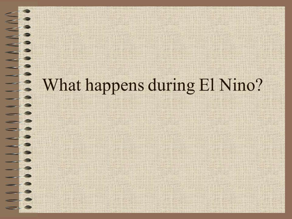 What happens during El Nino