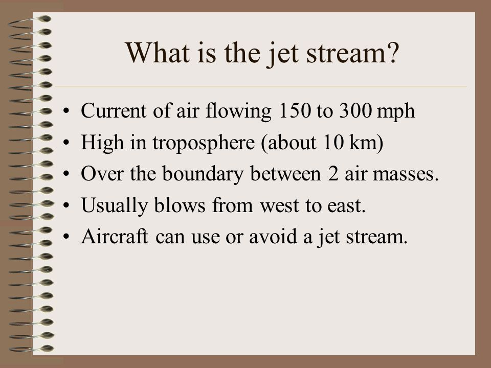 What is the jet stream Current of air flowing 150 to 300 mph
