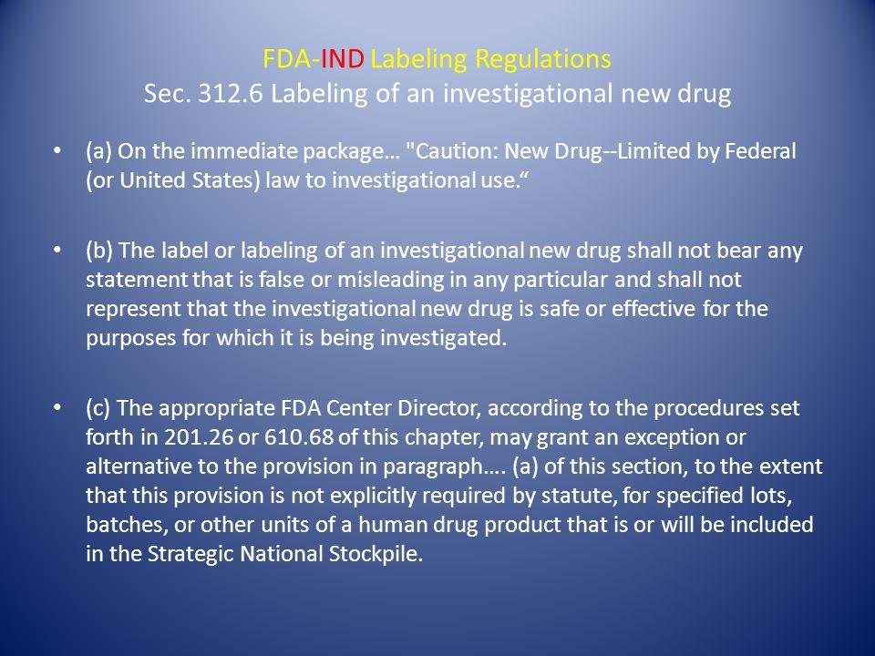 FDA-IND Labeling Regulations Sec. 312