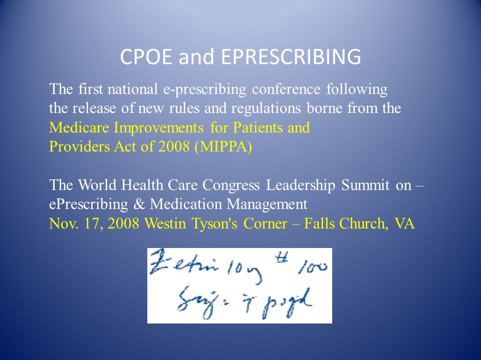 CPOE and EPRESCRIBING The first national e-prescribing conference following. the release of new rules and regulations borne from the.