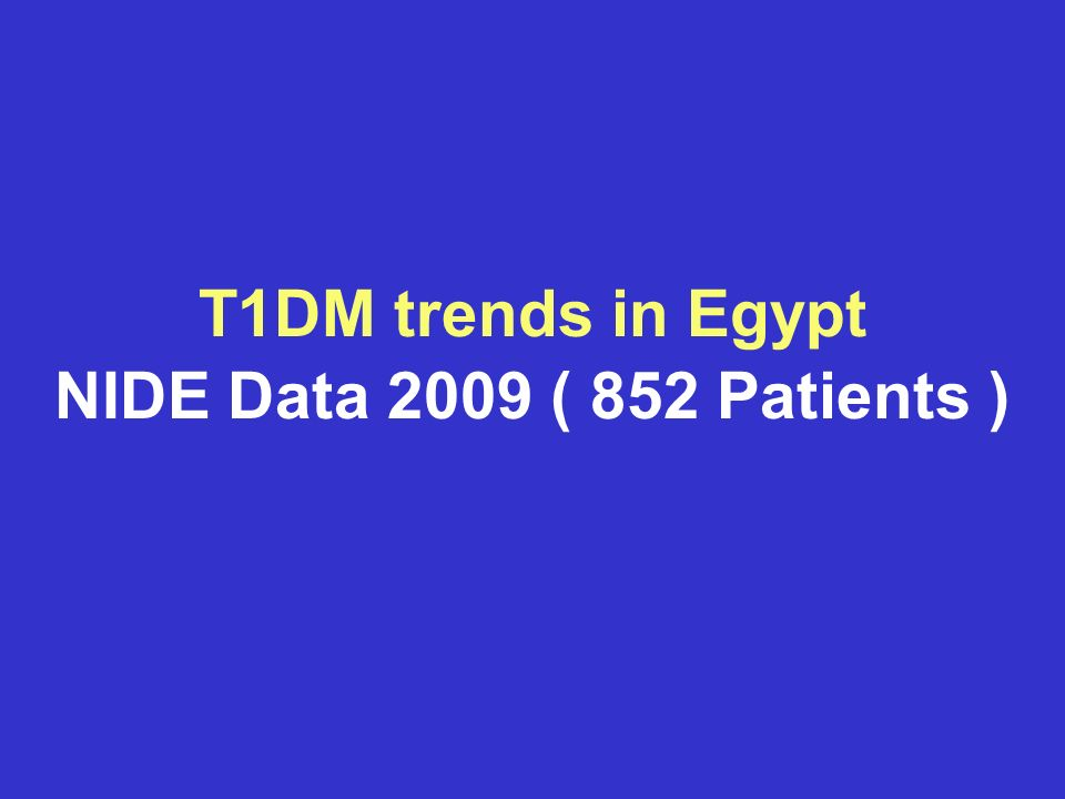 T1DM trends in Egypt NIDE Data 2009 ( 852 Patients )