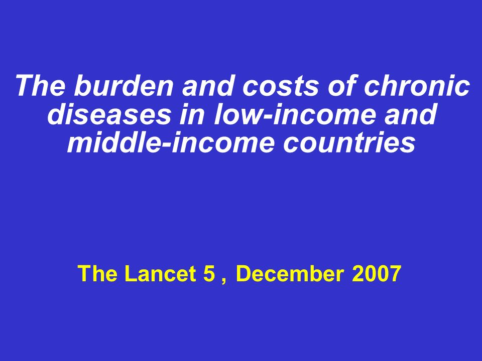 The burden and costs of chronic diseases in low-income and middle-income countries