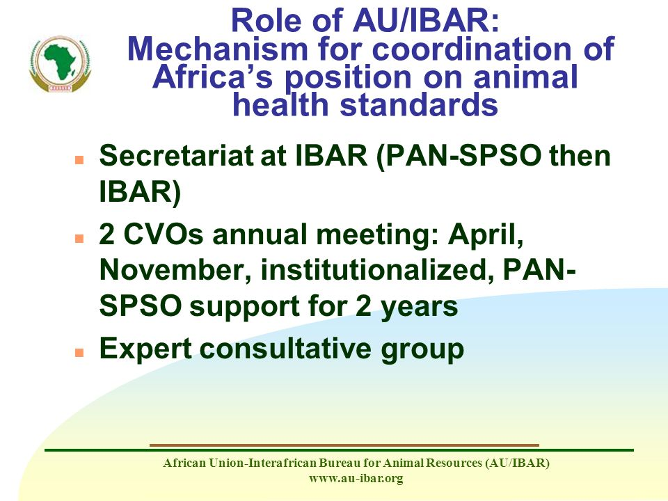 Role of AU/IBAR: Mechanism for coordination of Africa's position on animal health standards