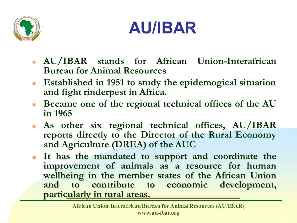 AU/IBAR AU/IBAR stands for African Union-Interafrican Bureau for Animal Resources.