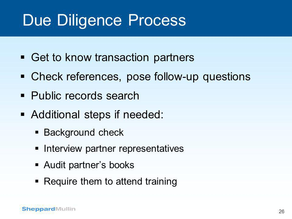 Due Diligence Process Get to know transaction partners