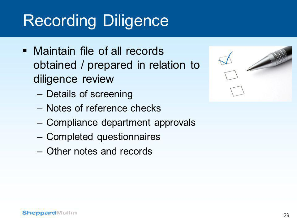 Recording Diligence Maintain file of all records obtained / prepared in relation to diligence review.