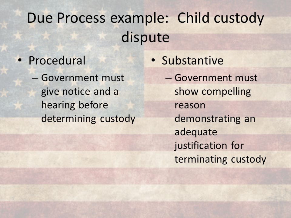 Due Process example: Child custody dispute