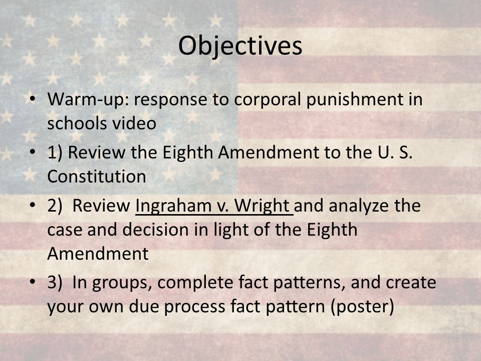 Objectives Warm-up: response to corporal punishment in schools video