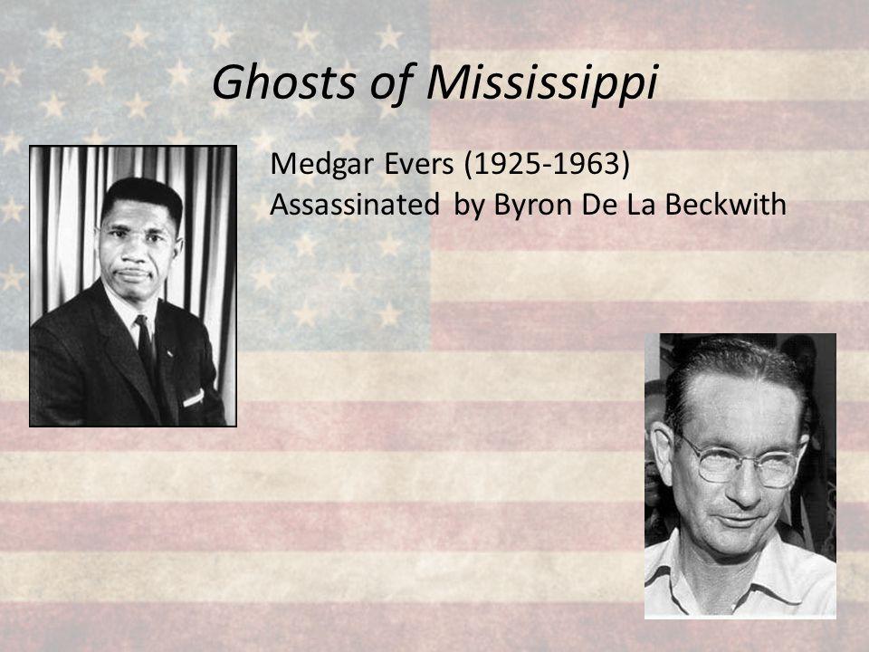 Ghosts of Mississippi Medgar Evers (1925-1963)