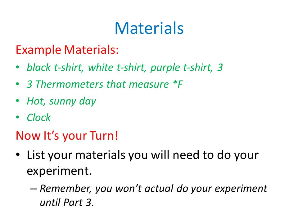 Materials Example Materials: Now It's your Turn!