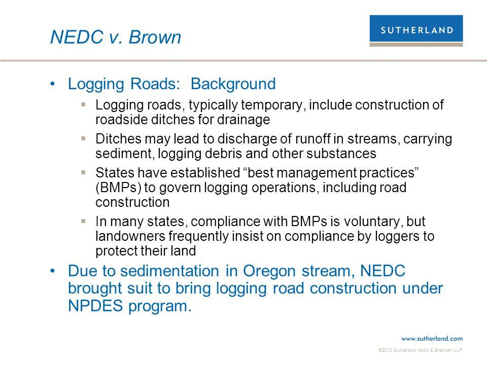 NEDC v. Brown Logging Roads: Background