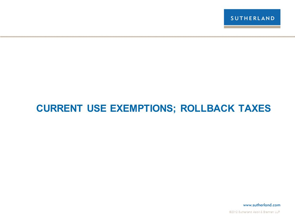 CURRENT USE EXEMPTIONS; ROLLBACK TAXES