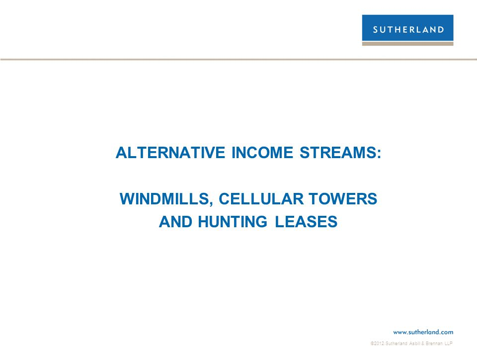 ALTERNATIVE INCOME STREAMS: WINDMILLS, CELLULAR TOWERS