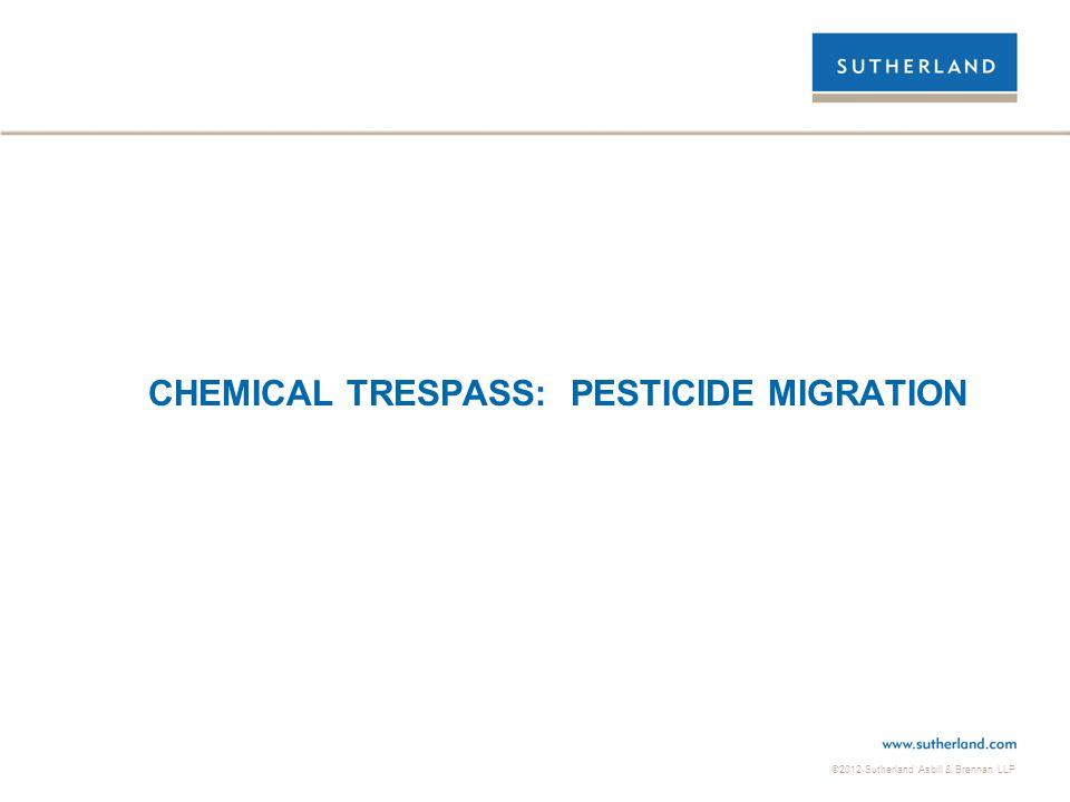 CHEMICAL TRESPASS: PESTICIDE MIGRATION