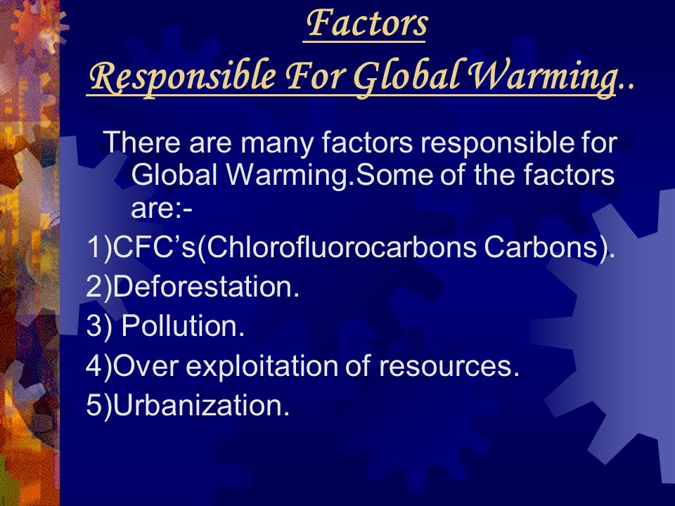 Factors Responsible For Global Warming..