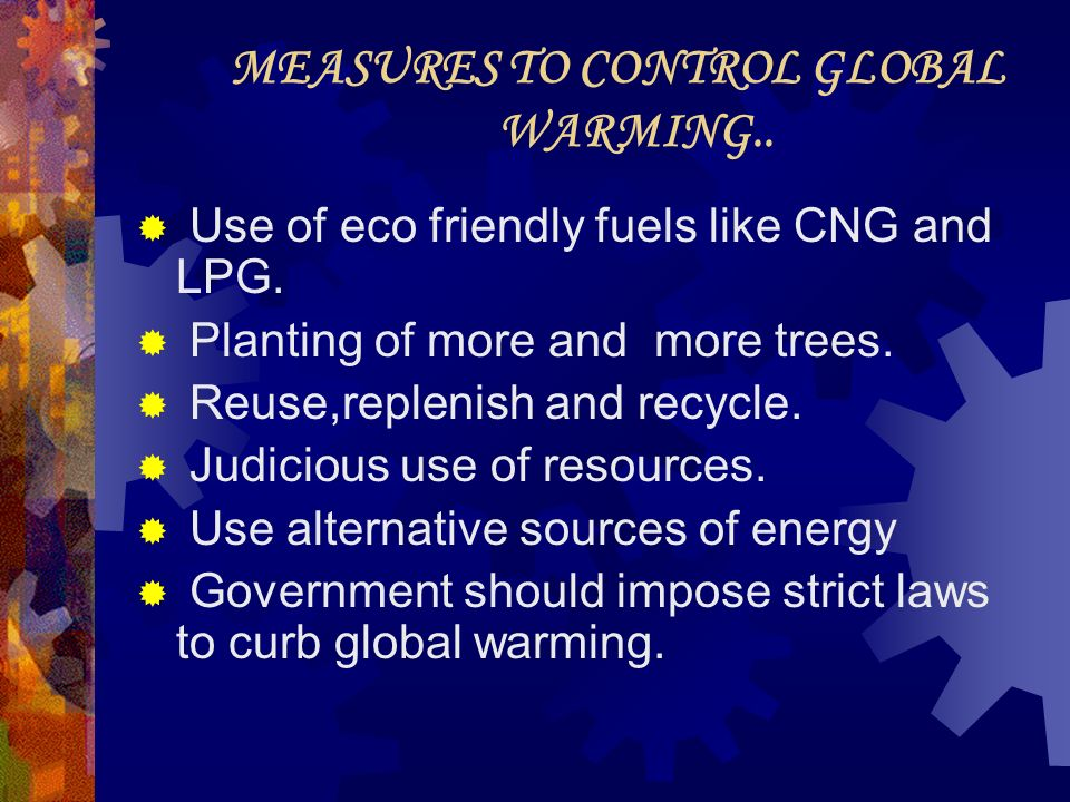 MEASURES TO CONTROL GLOBAL WARMING..