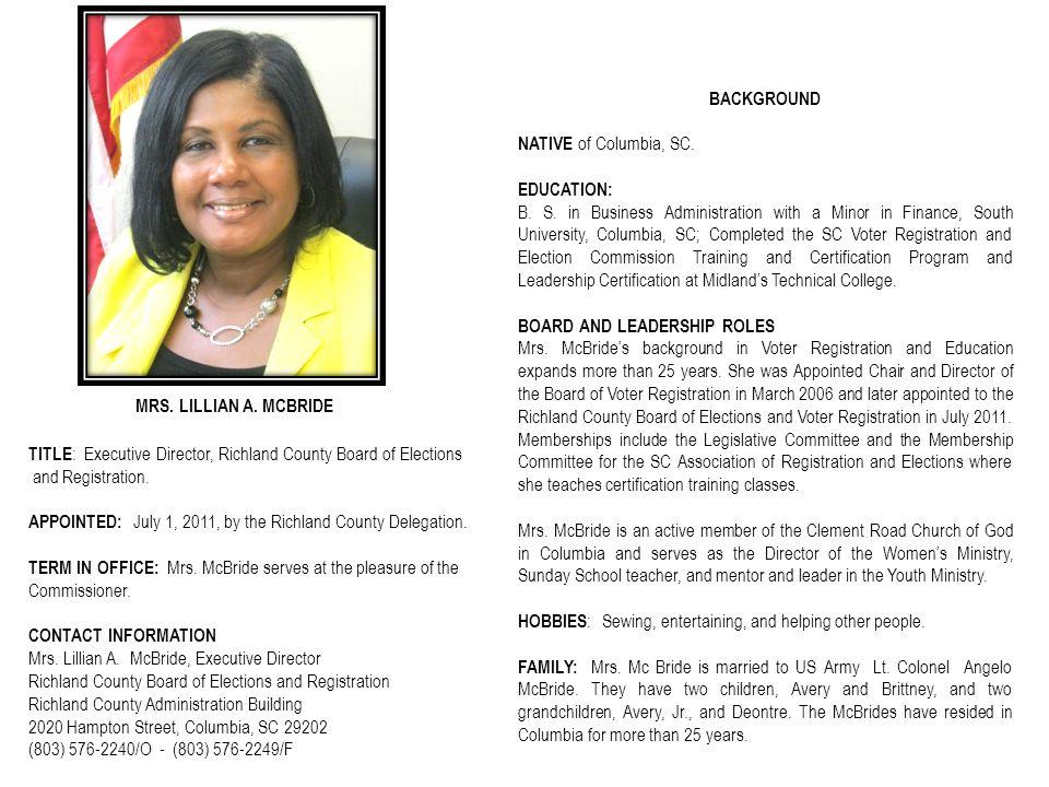 MRS. LILLIAN A. MCBRIDE BACKGROUND NATIVE of Columbia, SC. EDUCATION: