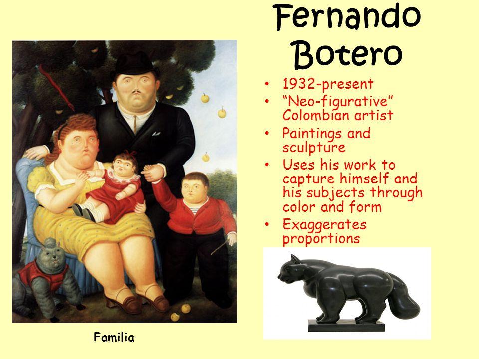 Fernando Botero 1932-present Neo-figurative Colombian artist