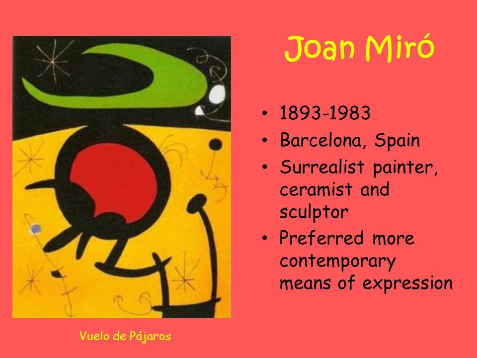Joan Miró 1893-1983 Barcelona, Spain