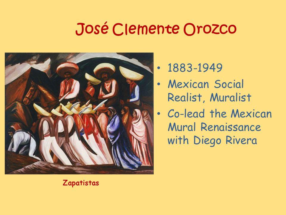 José Clemente Orozco 1883-1949 Mexican Social Realist, Muralist