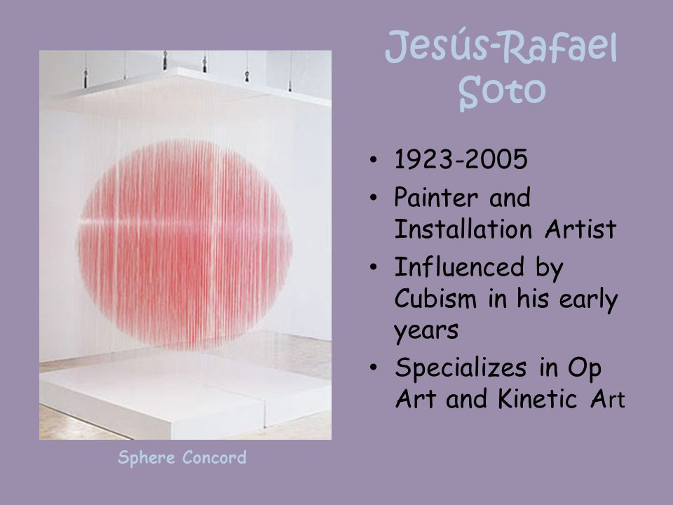 Jesús-Rafael Soto 1923-2005 Painter and Installation Artist