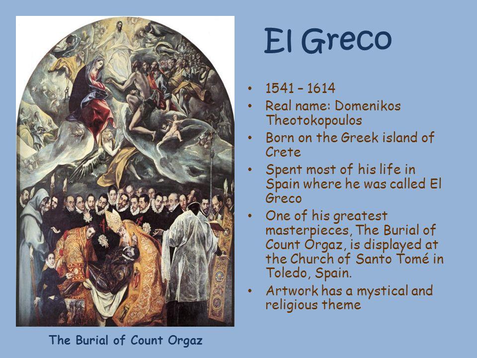 El Greco 1541 – 1614 Real name: Domenikos Theotokopoulos