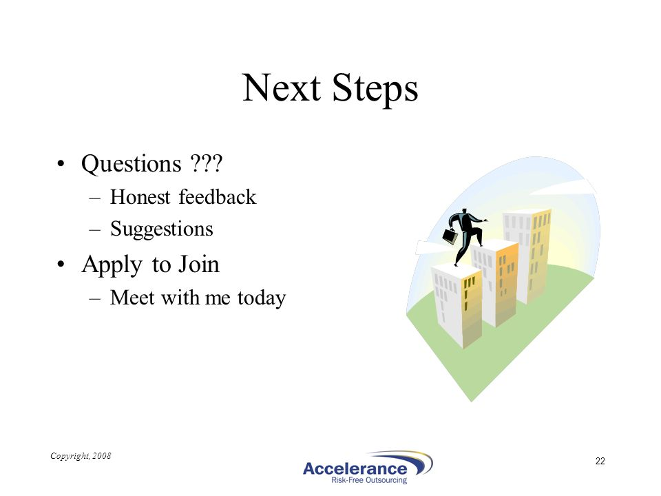 Next Steps Questions Apply to Join Honest feedback Suggestions