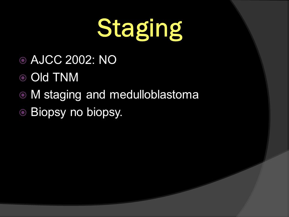 Staging AJCC 2002: NO Old TNM M staging and medulloblastoma