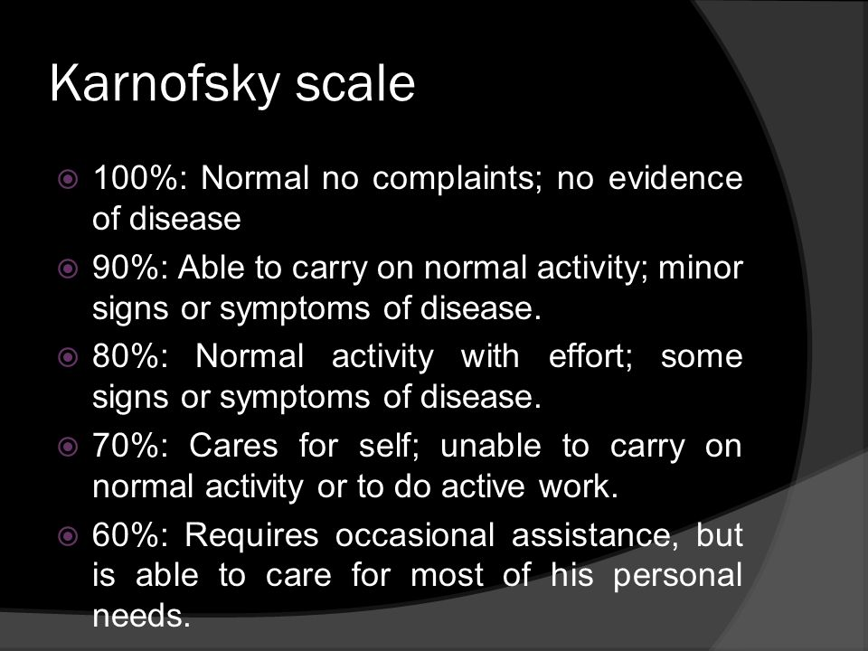 Karnofsky scale 100%: Normal no complaints; no evidence of disease
