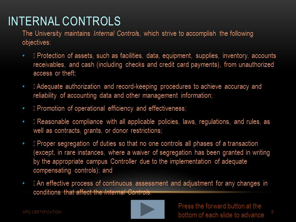 Internal controls The University maintains Internal Controls, which strive to accomplish the following objectives: