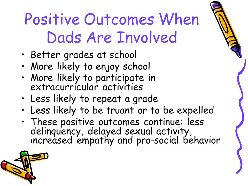 Positive Outcomes When Dads Are Involved