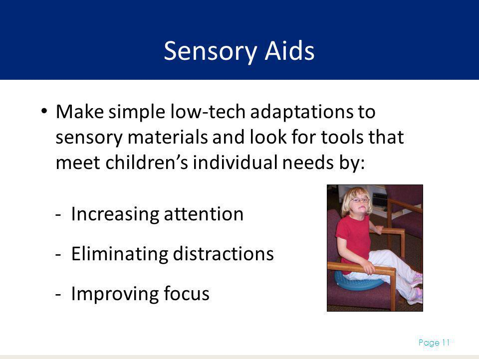 Sensory Aids Make simple low-tech adaptations to sensory materials and look for tools that meet children's individual needs by: