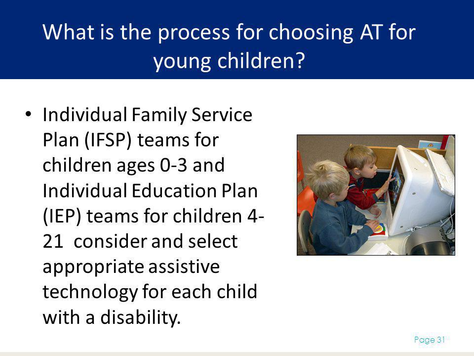 What is the process for choosing AT for young children