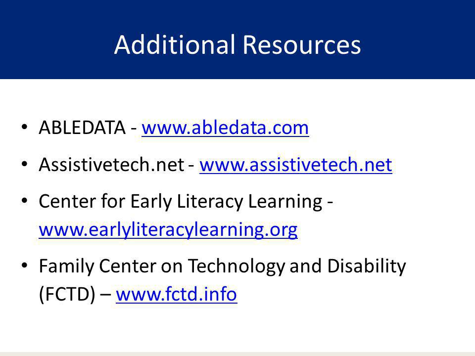 Additional Resources ABLEDATA - www.abledata.com