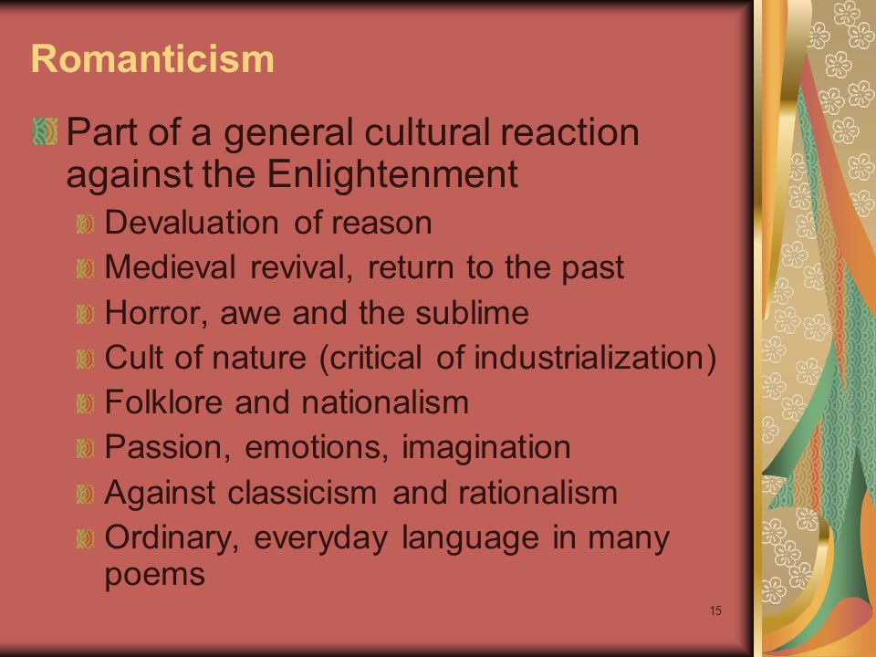Part of a general cultural reaction against the Enlightenment
