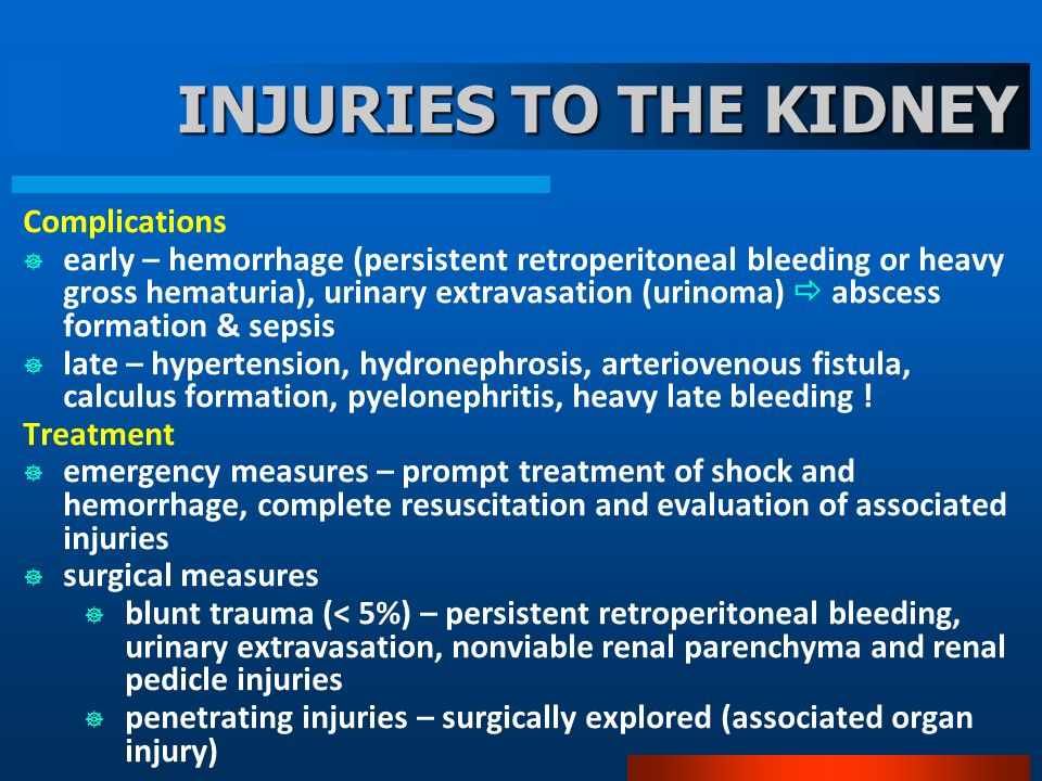 INJURIES TO THE KIDNEY Complications