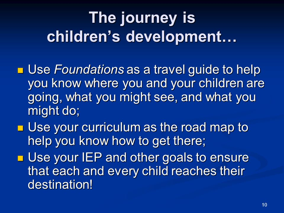 The journey is children's development…