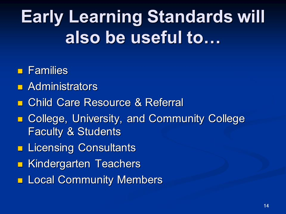 Early Learning Standards will also be useful to…