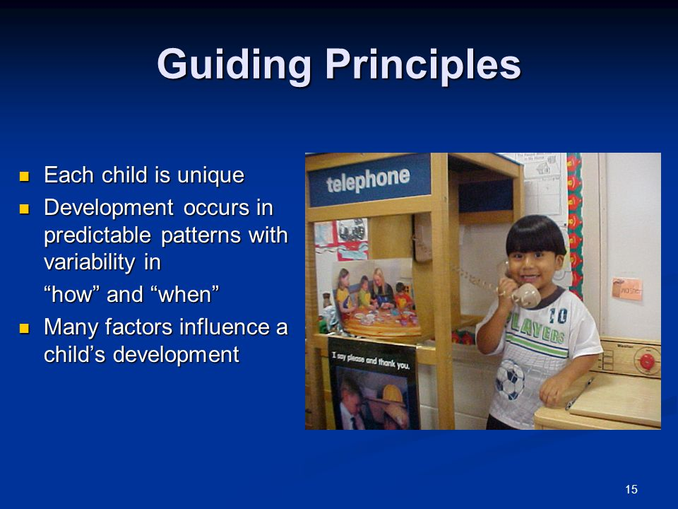Guiding Principles Each child is unique