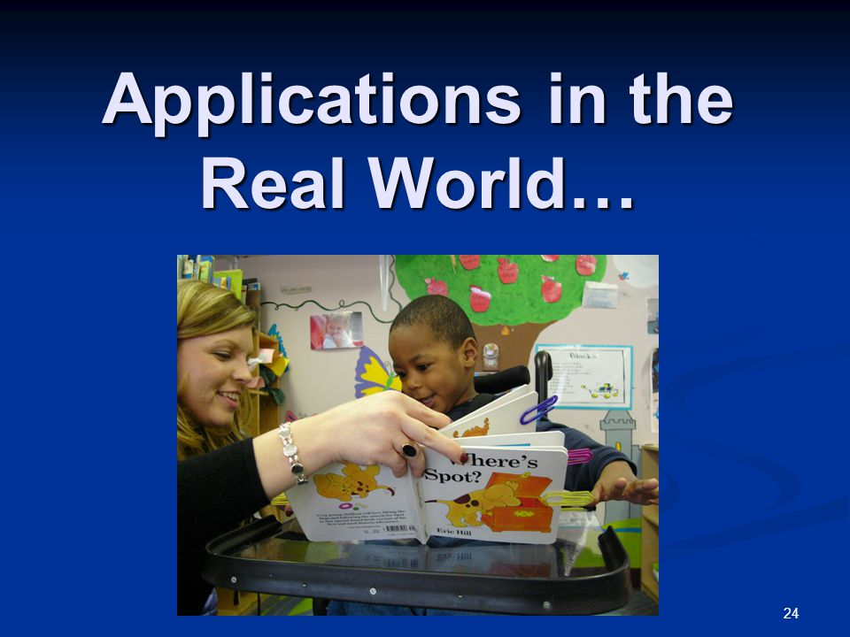 Applications in the Real World…