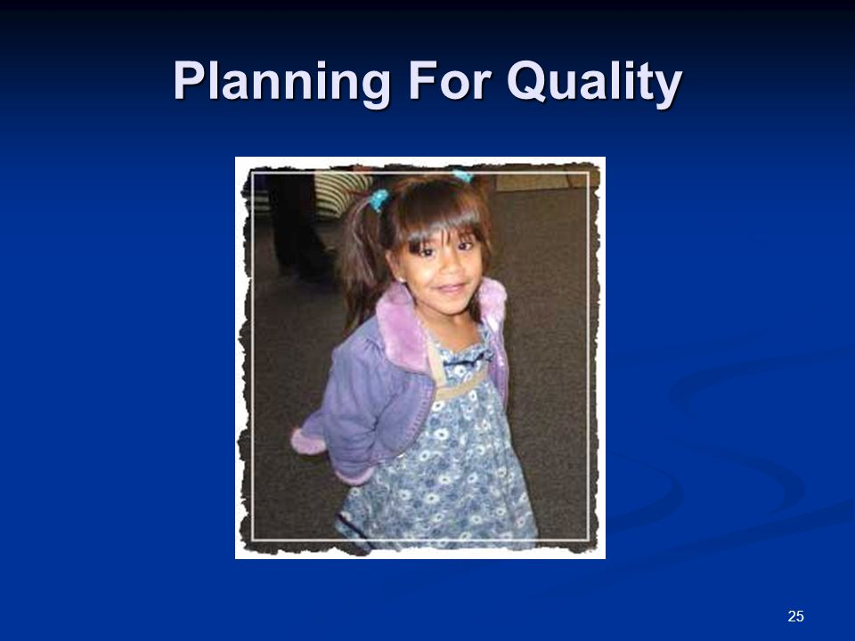 Planning For Quality Introduce 2nd Activity: