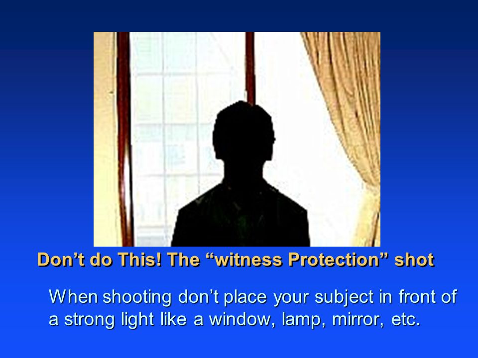 Don't do This! The witness Protection shot