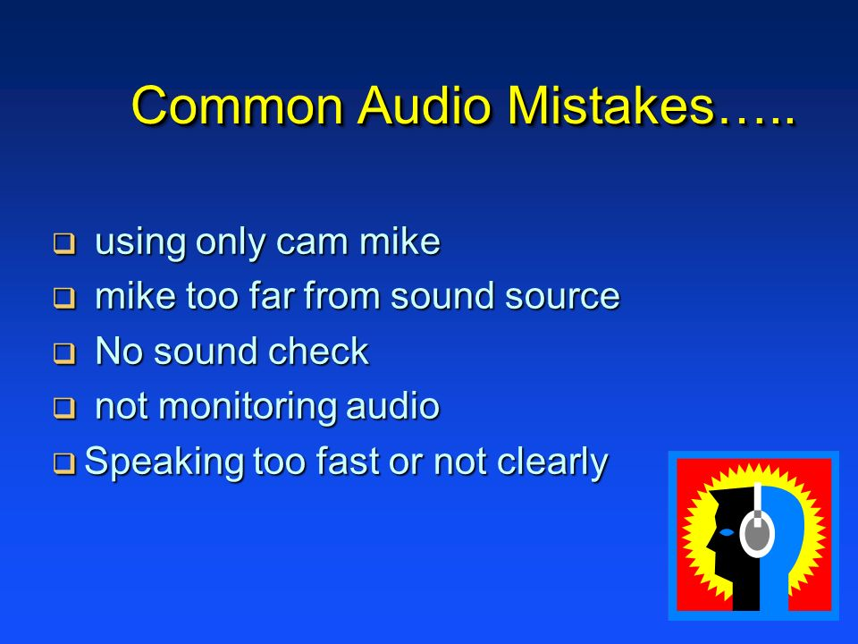 Common Audio Mistakes…..