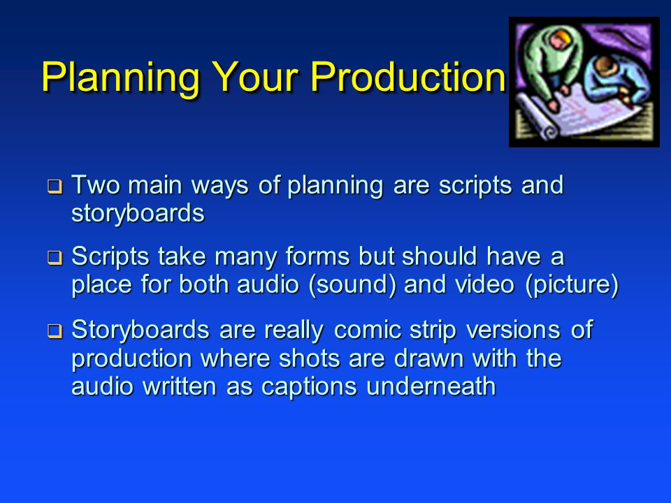 Planning Your Production